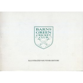 BARNS GREEN CRICKET CLUB ILUSTRATED SOUVENIR HISTORY 1893-1993
