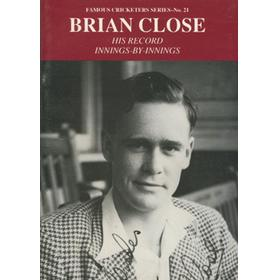 BRIAN CLOSE: HIS RECORD INNINGS-BY-INNINGS