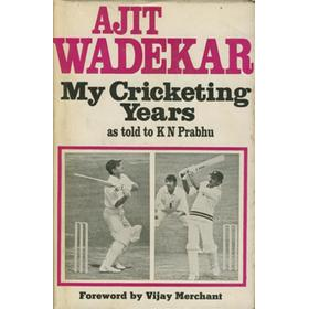 AJIT WADEKAR - MY CRICKETING YEARS