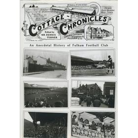COTTAGE CHRONICLES - AN ANECDOTAL HISTORY OF FULHAM FOOTBALL CLUB 1879-1993