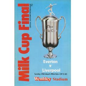 EVERTON V LIVERPOOL 1984 (MILK CUP FINAL) FOOTBALL PROGRAMME