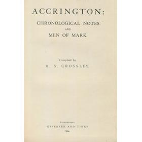 ACCRINGTON: CHRONOLOGICAL NOTES AND MEN OF MARK