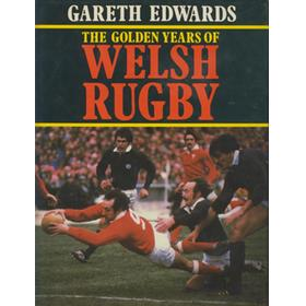 THE GOLDEN YEARS OF WELSH RUGBY