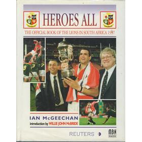 HEROES ALL - THE OFFICIAL BOOK OF THE LIONS IN SOUTH AFRICA 1997