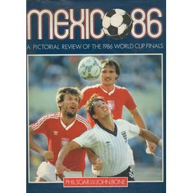 MEXICO 86: A PICTORIAL REVIEW OF THE 1986 WORLD CUP FINALS