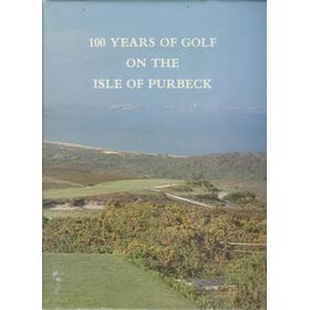 100 YEARS OF GOLF ON THE ISLE OF PURBECK