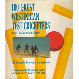 100 GREAT WESTINDIAN TEST CRICKETERS - FROM CHALLENOR TO RICHARDS