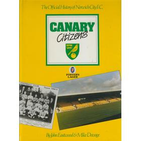 CANARY CITIZENS: THE OFFICIAL HISTORY OF NORWICH CITY F.C.