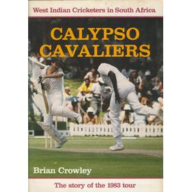 WEST INDIES REBEL TOUR TO SOUTH AFRICA 1983-4: CALYPSO CAVALIERS