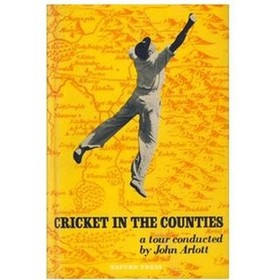 CRICKET IN THE COUNTIES: STUDIES OF THE FIRST-CLASS COUNTIES IN ACTION