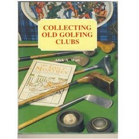 COLLECTING OLD GOLFING CLUBS