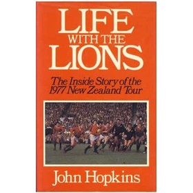 LIFE WITH THE LIONS - THE INSIDE STORY OF THE 1977 NEW ZEALAND TOUR
