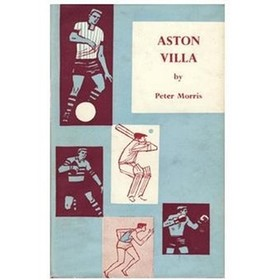 ASTON VILLA - THE HISTORY OF A GREAT FOOTBALL CLUB 1874-1961