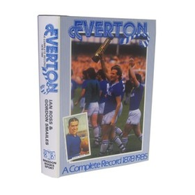 EVERTON: A COMPLETE RECORD 1878–1985
