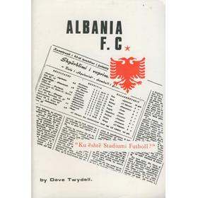 ALBANIA F.C. - A LIGHTHEARTED BUT FACTUAL ACCOUNT OF FOOTBALL IN ALBANIA