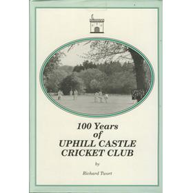 100 YEARS OF UPHILL CASTLE CRICKET CLUB