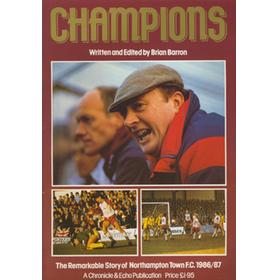 CHAMPIONS - THE REMARKABLE STORY OF NORTHAMPTON TOWN FC 1986/87