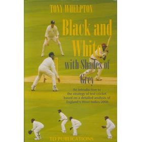 BLACK AND WHITE WITH SHADES OF GREY - AN INTRODUCTION TO THE STRATEGY OF TEST CRICKET