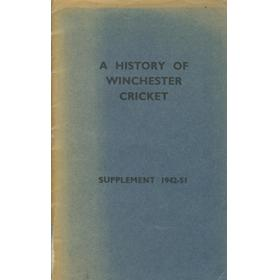 A HISTORY OF WINCHESTER CRICKET - SUPPLEMENT 1942-51