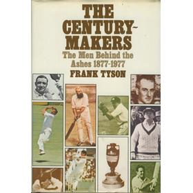 THE CENTURY-MAKERS - THE MEN BEHIND THE ASHES 1877-1977