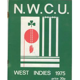 NORTH-WEST CRICKET UNION (IRELAND) TOUR TO THE WEST INDIES 1975