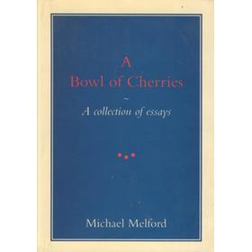 A BOWL OF CHERRIES - A COLLECTION OF ESSAYS