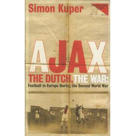 AJAX, THE DUTCH, THE WAR - FOOTBALL IN EUROPE DURING THE SECOND WORLD WAR