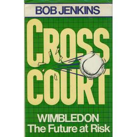 CROSS COURT. WIMBLEDON - THE FUTURE AT RISK