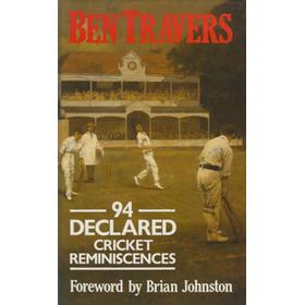 94 DECLARED: CRICKET REMINISCENCES