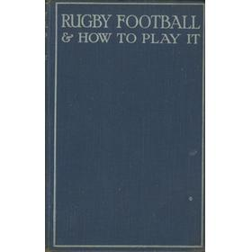 RUGBY FOOTBALL AND HOW TO PLAY IT