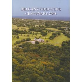 DELGANY GOLF CLUB CENTENARY 2008
