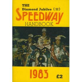 THE DIAMOND JUBILEE (1923-1983) SPEEDWAY HANDBOOK 1983