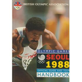 THE BRITISH OLYMPIC ASSOCIATION GUIDE AND TEAM HANDBOOK - SEOUL 1988