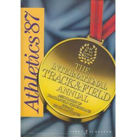 ATHLETICS: THE INTERNATIONAL TRACK AND FIELD ANNUAL 1987