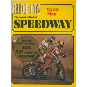 RIDE IT! THE COMPLETE BOOK OF SPEEDWAY