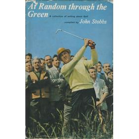 AT RANDOM THROUGH THE GREEN: A COLLECTION OF WRITING ABOUT GOLF