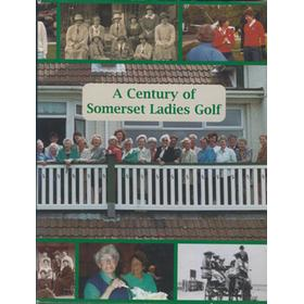 A CENTURY OF SOMERSET LADIES GOLF - SOMERSET COUNTY LADIES GOLF ASSOCIATION 1901-2001