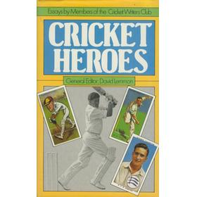 CRICKET HEROES - ESSAYS BY MEMBERS OF THE CRICKET WRITERS CLUB