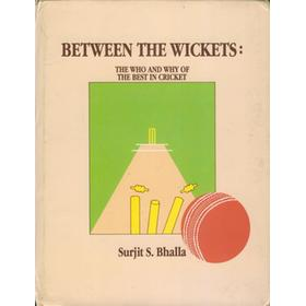 BETWEEN THE WICKETS: THE WHO AND WHY OF THE BEST IN CRICKET