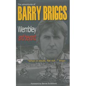 BARRY BRIGGS - WEMBLEY AND BEYOND