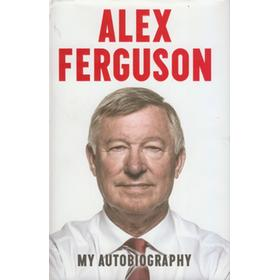 ALEX FERGUSON - MY AUTOBIOGRAPHY