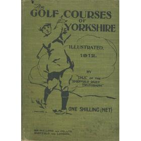 THE GOLF COURSES OF YORKSHIRE - ILLUSTRATED