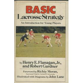 BASIC LACROSSE STATEGY - AN INTRODUCTION FOR YOUNG PLAYERS