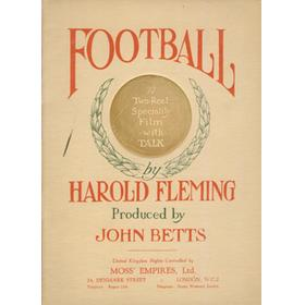FOOTBALL BY HAROLD FLEMING (SWINDON TOWN AND ENGLAND) 1924 - FILM BROCHURE