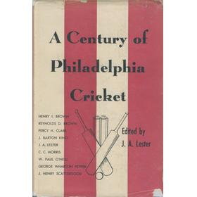 A CENTURY OF PHILADELPHIA CRICKET