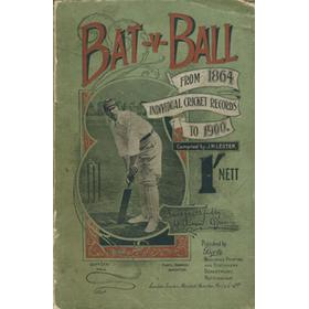 BAT V BALL: THE BOOK OF INDIVIDUAL CRICKET RECORDS, &C. 1864 - 1900
