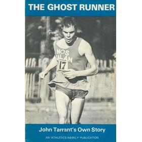 THE GHOST RUNNER - THe AUTOBIOGRAPHY OF JOHN TARRANT (1932-1975)