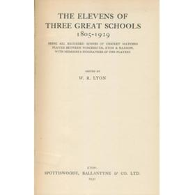 THE ELEVENS OF THREE GREAT SCHOOLS, 1805 - 1929