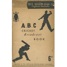 A.B.C. CRICKET BOOK - ENGLAND TOUR OF AUSTRALIA 1946-47