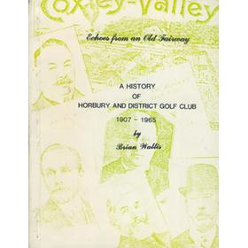 ECHOES FROM THE OLD FAIRWAY - A HISTORY OF HORBURY AND DISTRICT GOLF CLUB 1907 - 1965